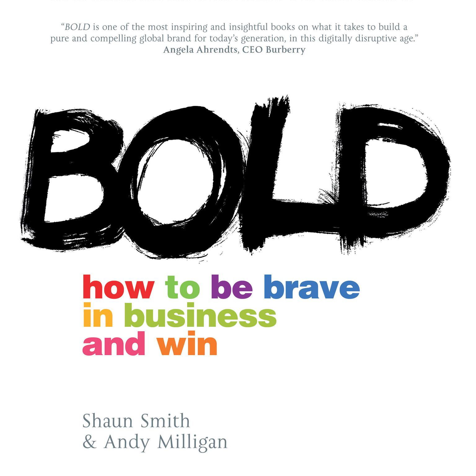 Bold: How to Be Brave in Business and Win Audiobook, by Andy Milligan