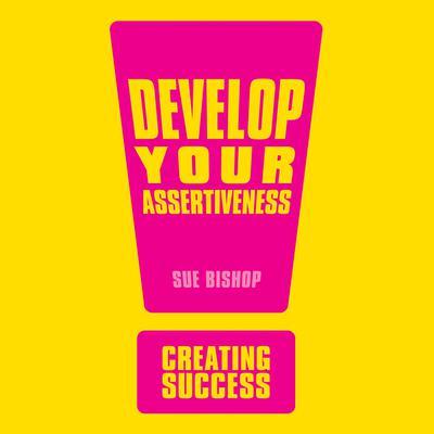 Develop Your Assertiveness Audiobook, by Sue Bishop