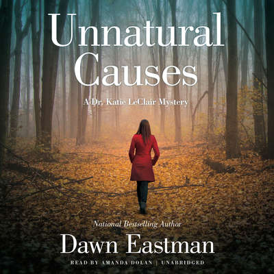 Unnatural Causes: A Dr. Katie LeClair Mystery Audiobook, by Dawn Eastman