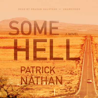 Some Hell: A Novel Audiobook, by Patrick Nathan