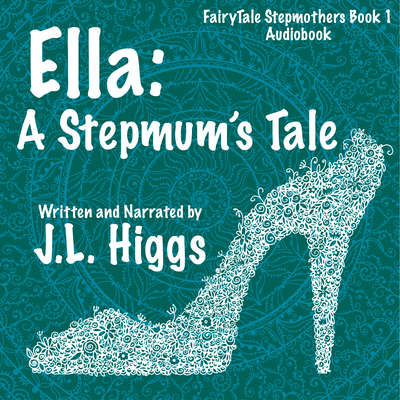 Ella: A Stepmum's Tale Audiobook, by J.L. Higgs