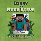 Diary of a Minecraft Noob Steve, Book 3: Jeepers Creepers: An Unofficial Minecraft Diary Book Audiobook, by MC Steve