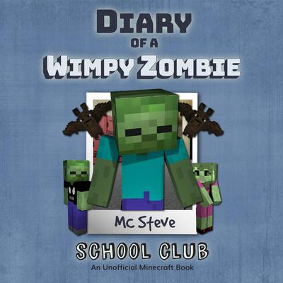 Diary of a Minecraft Wimpy Zombie, Book 4: Join the Club: An Unofficial Minecraft Diary Book Audiobook, by MC Steve