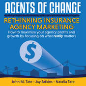 Agents Of Change: Rethinking Insurance Agency Marketing Audiobook, by Jay Adkins