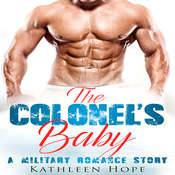 The Colonels Baby: A Military Romance Story Audiobook, by Kathleen Hope