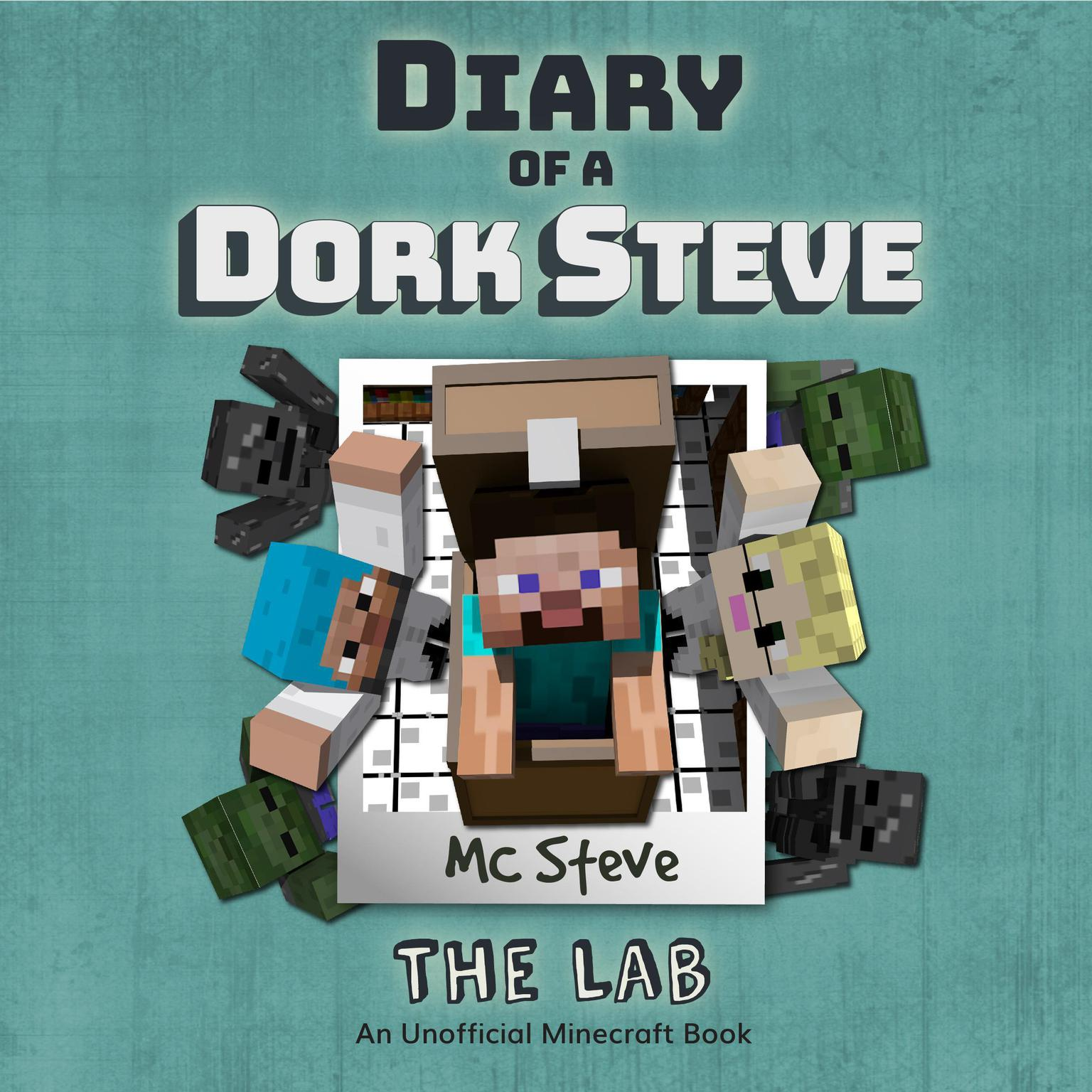 Diary Of A Minecraft Dork Steve Book 5 The Lab An Unofficial