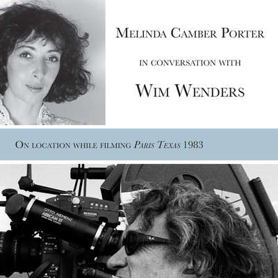 Melinda Camber Porter In Conversation With Wim Wenders, on the film set of Paris, Texas Audiobook, by Melinda Camber Porter and Wim Wenders