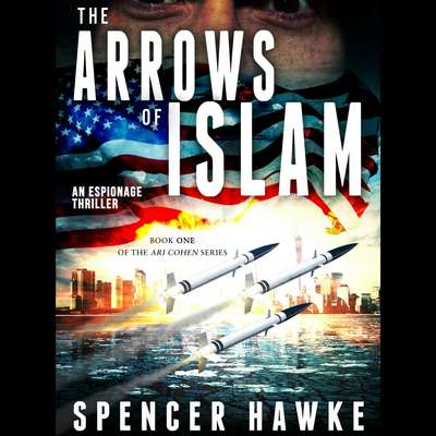 The Arrows of Islam Audiobook, by Spencer Hawke