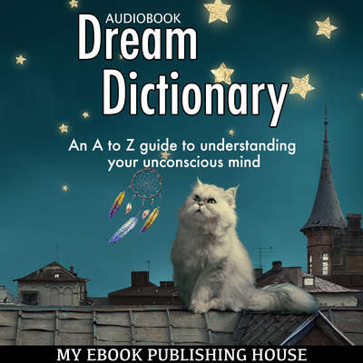 Dream Dictionary Audiobook, by My Ebook Publishing House