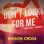 Don't Look for Me: A Carter Blake Thriller Audiobook, by Mason Cross