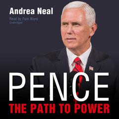 Pence: The Path to Power Audiobook, by Andrea Neal