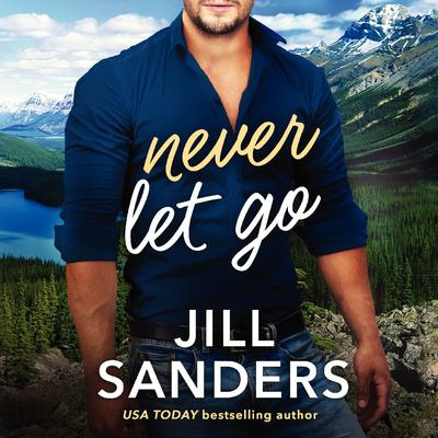 Never Let Go Audiobook, by Jill Sanders