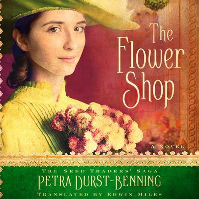 The Flower Shop Audiobook, by Petra Durst-Benning
