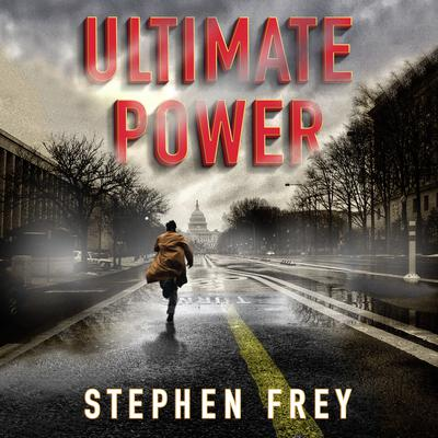 Ultimate Power: A Thriller Audiobook, by Stephen Frey