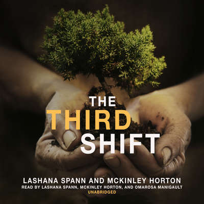 The Third Shift: Growing Up Crazy! Audiobook, by LaShana Spann