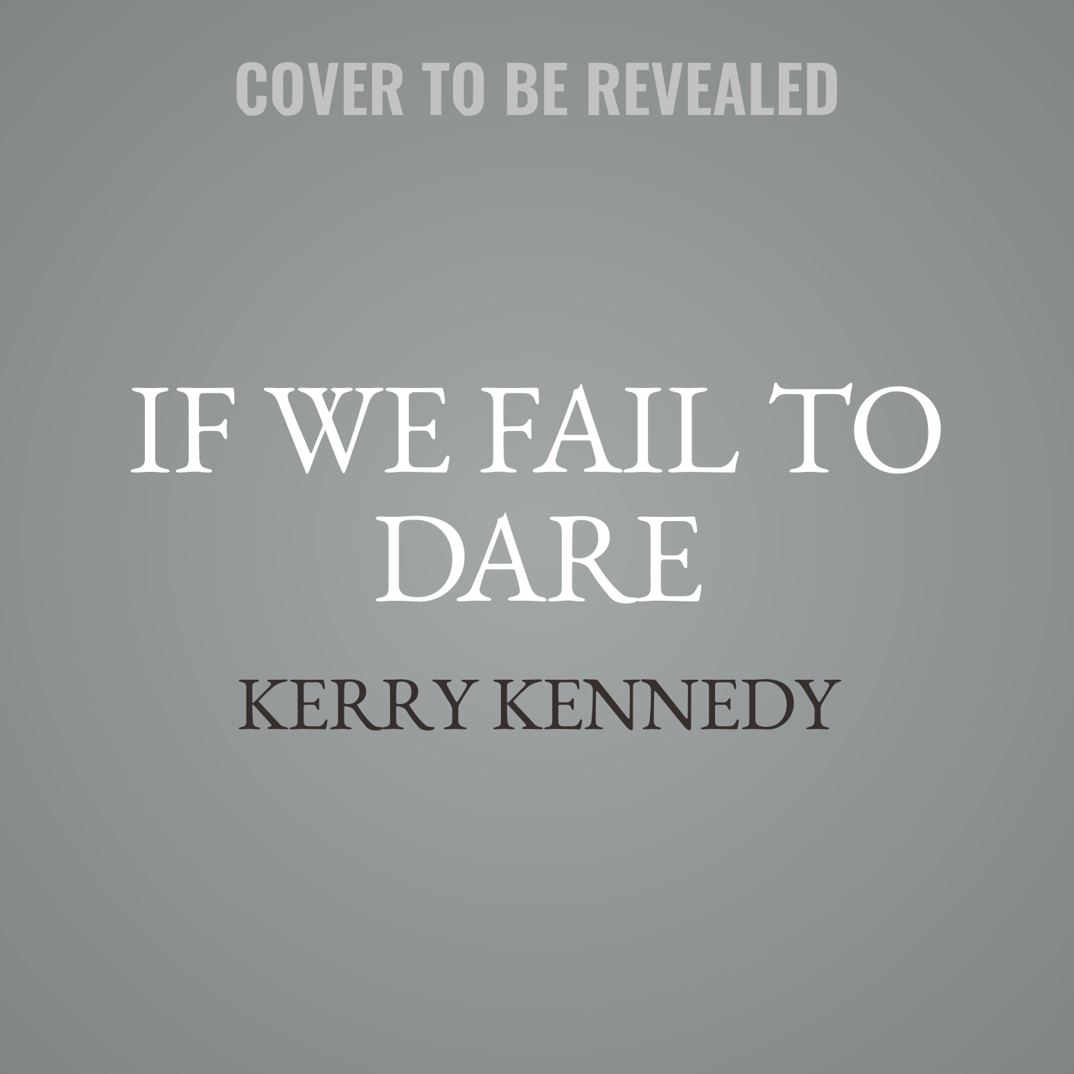 Printable If We Fail to Dare: Kerry Kennedy in Conversation with Heads of State, Business Leaders, Influencers, and Activists about Her Father's Impact on Their Lives Audiobook Cover Art