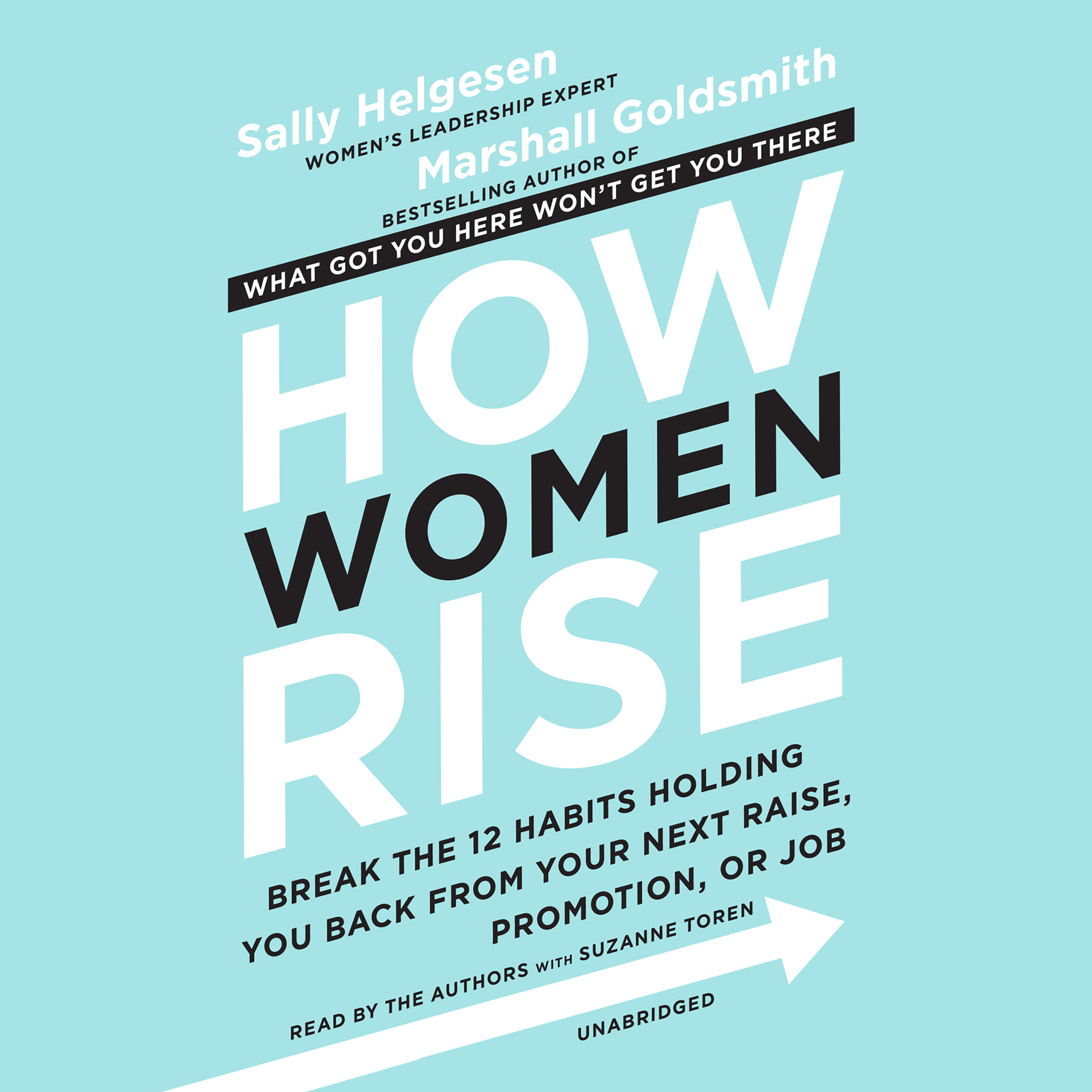 Printable How Women Rise: Break the 12 Habits Holding You Back from Your Next Raise, Promotion, or Job Audiobook Cover Art