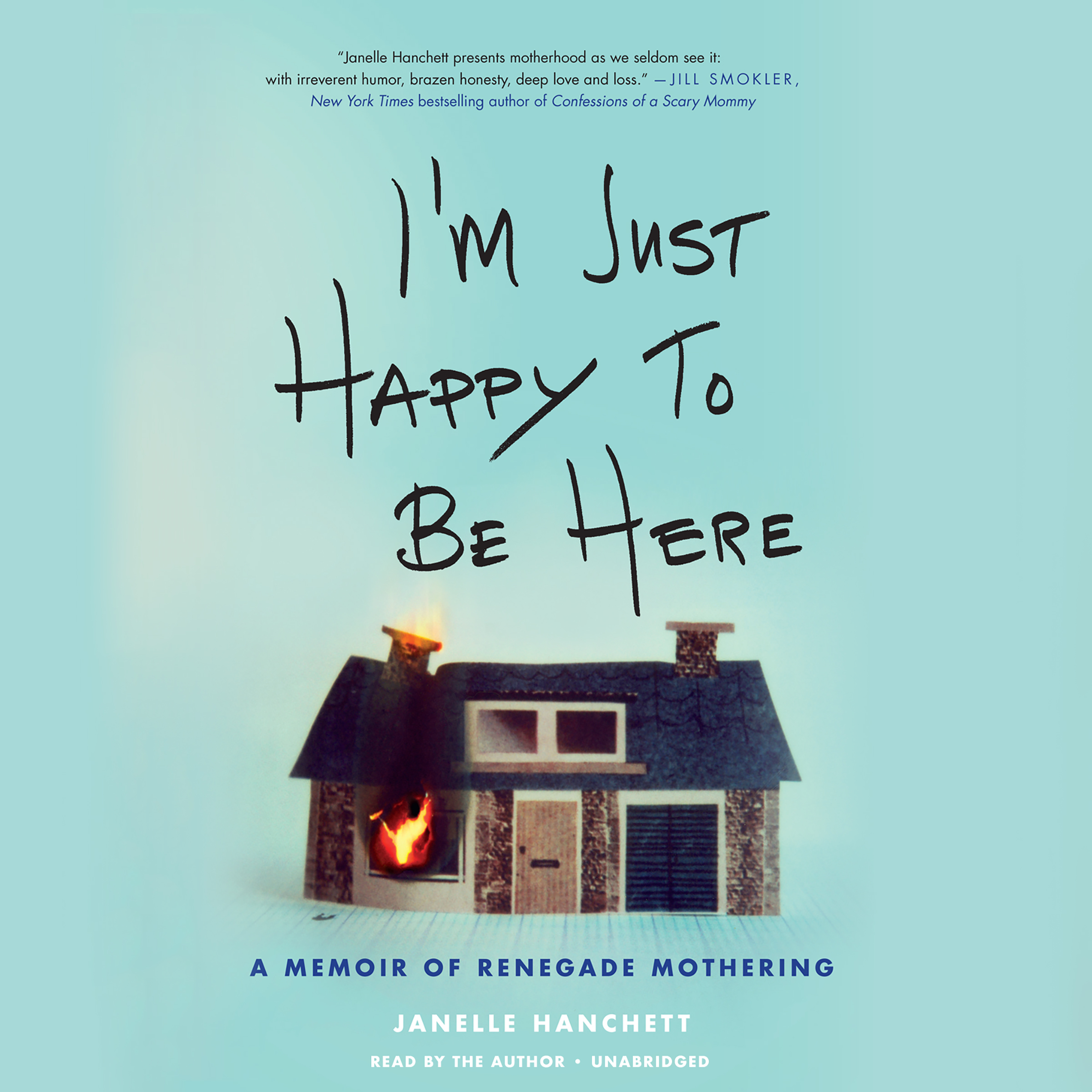 Printable I'm Just Happy to Be Here: A Memoir of Renegade Mothering Audiobook Cover Art