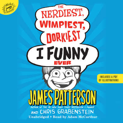 The Nerdiest, Wimpiest, Dorkiest I Funny Ever: A Middle School Story Audiobook, by Chris Grabenstein