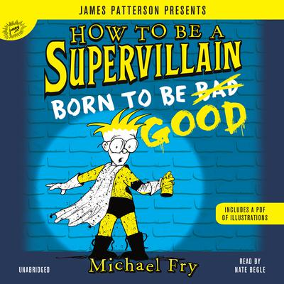 How to Be a Supervillain: Born to Be Good Audiobook, by Michael Fry