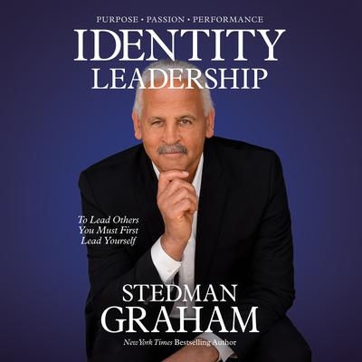 Identity Leadership: Reveal Your Power and Potential by Discovering Who You Are Audiobook, by Stedman Graham