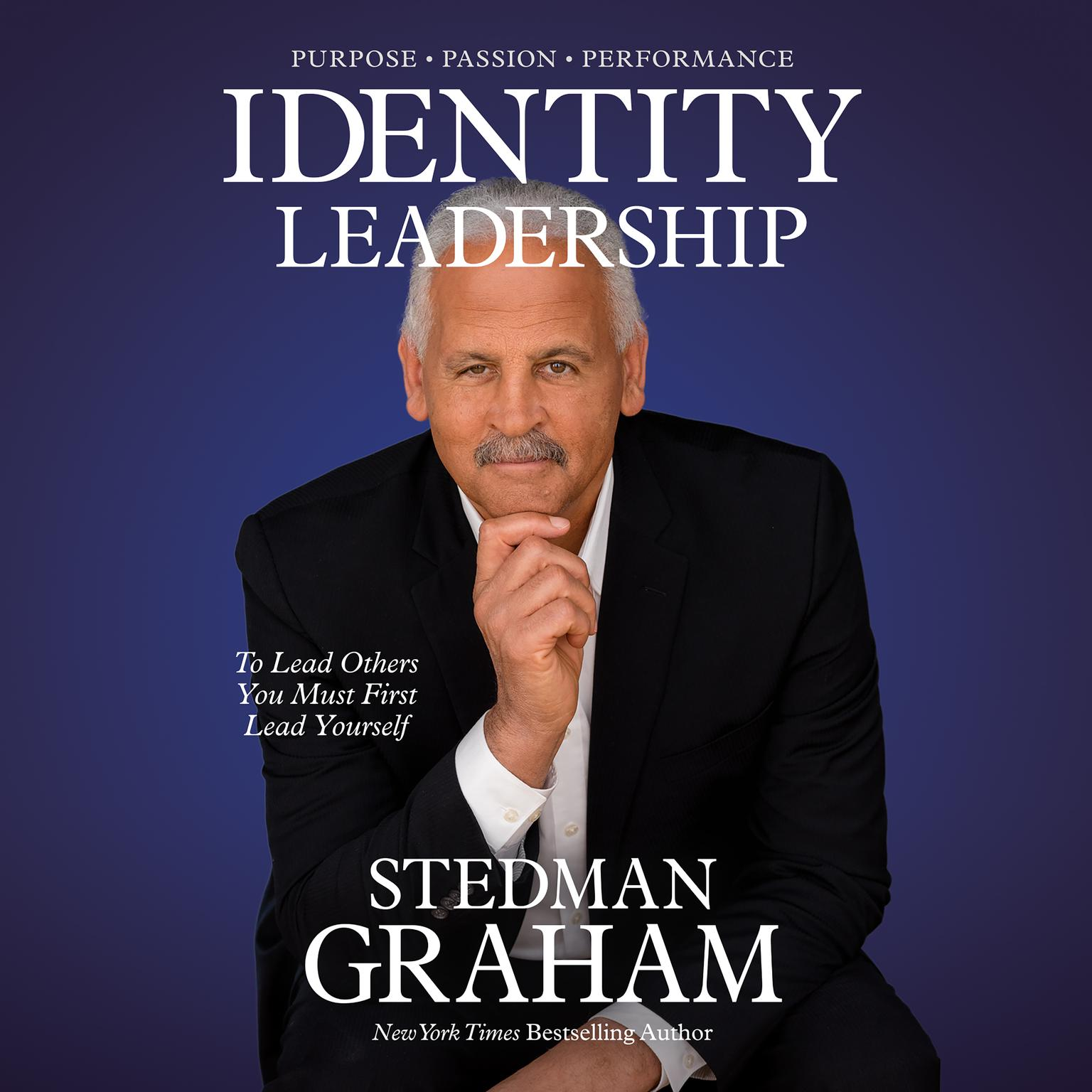 Printable Identity Leadership: To Lead Others You Must First Lead Yourself Audiobook Cover Art