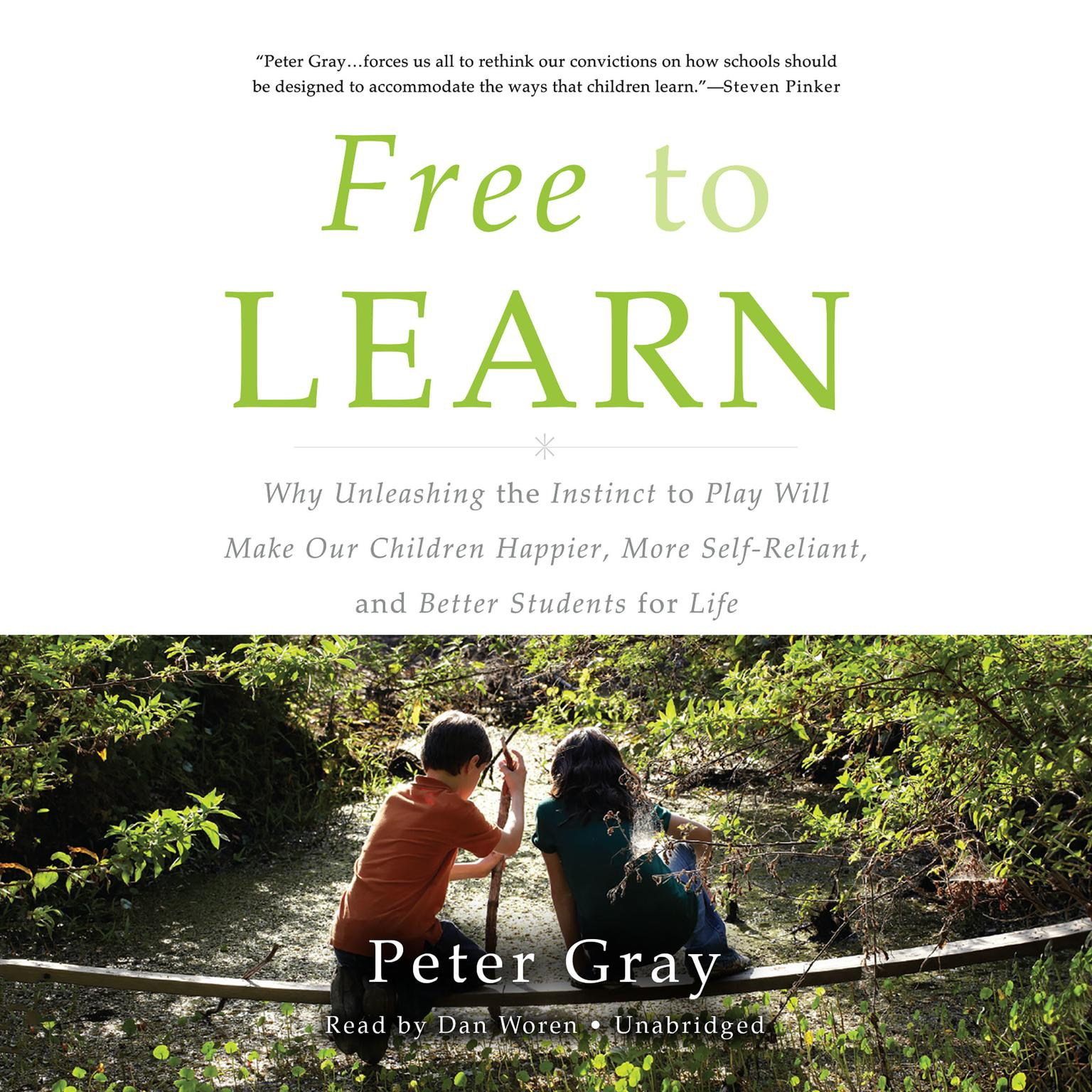 Printable Free to Learn: Why Unleashing the Instinct to Play Will Make Our Children Happier, More Self-Reliant, and Better Students for Life Audiobook Cover Art