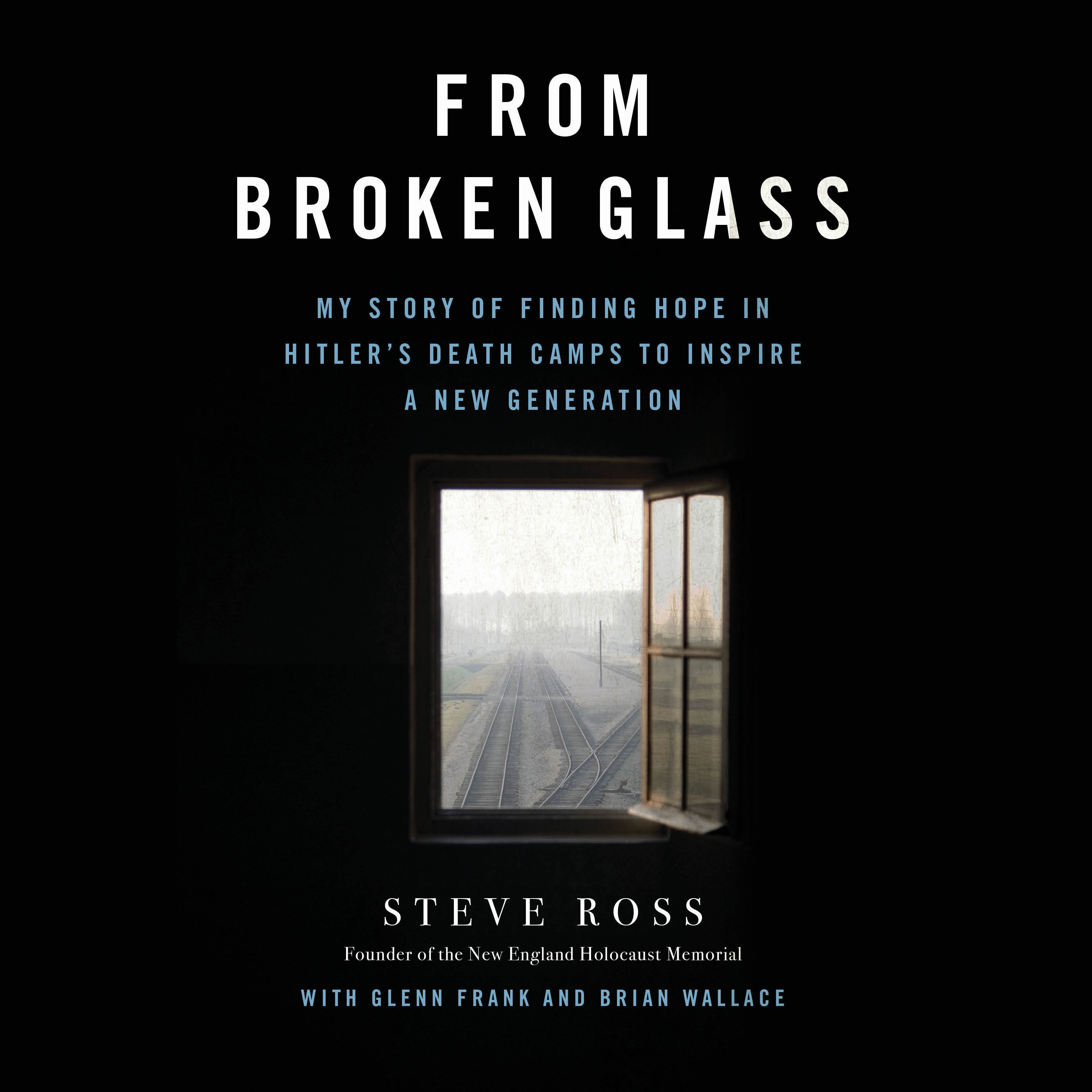 Printable From Broken Glass: My Story of Finding Hope in Hitler's Death Camps to Inspire a New Generation Audiobook Cover Art