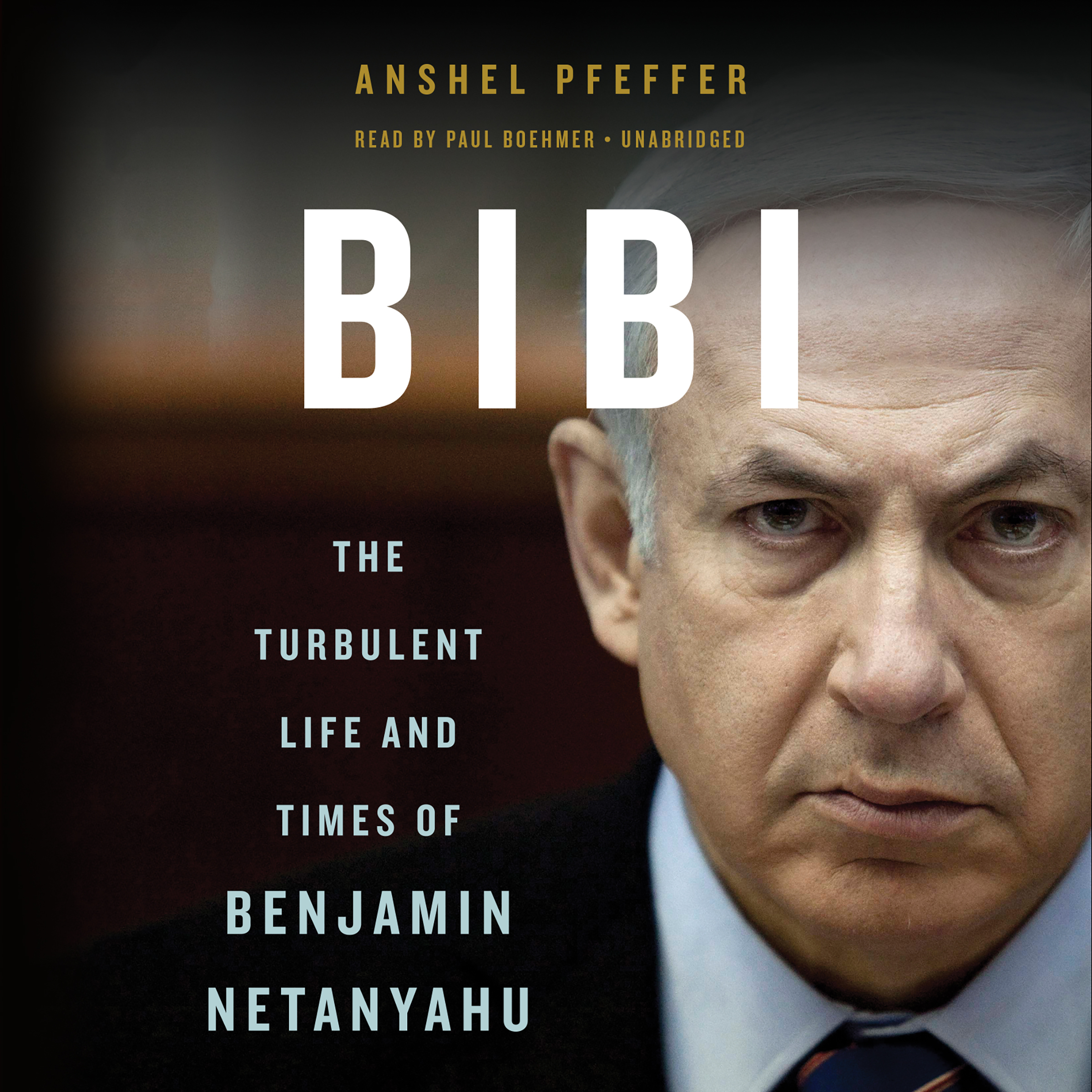 Printable Bibi: The Turbulent Life and Times of Benjamin Netanyahu Audiobook Cover Art