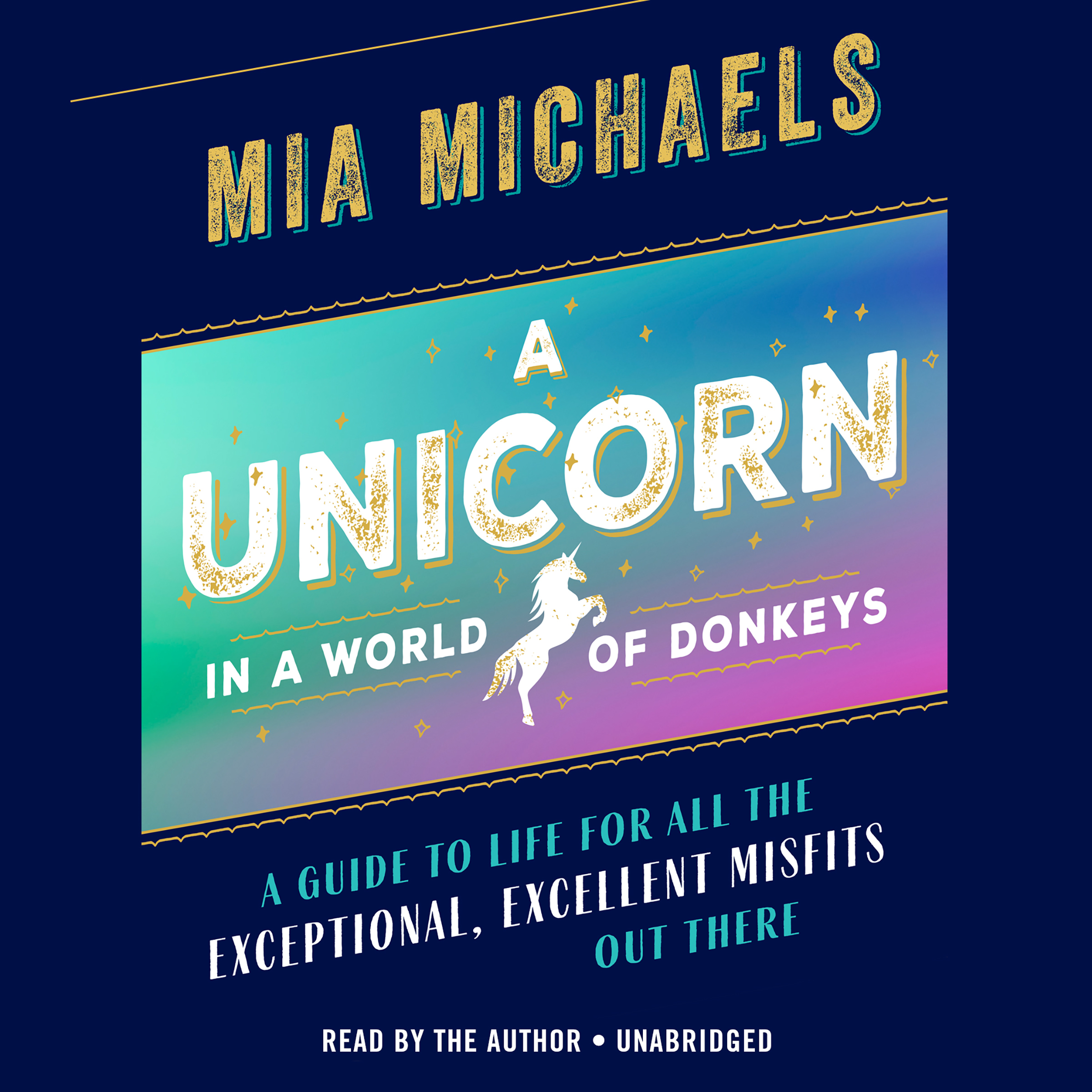 Printable A Unicorn in a World of Donkeys: A Guide to Life for All the Exceptional, Excellent Misfits Out There Audiobook Cover Art