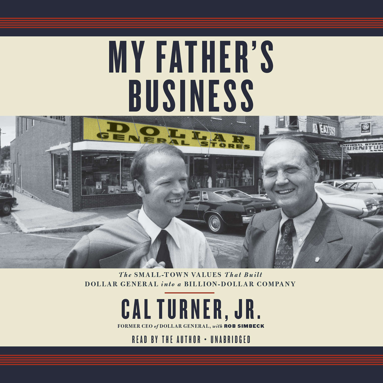 My Fathers Business: The Small-Town Values That Built Dollar General into a Billion-Dollar Company Audiobook, by Cal Turner