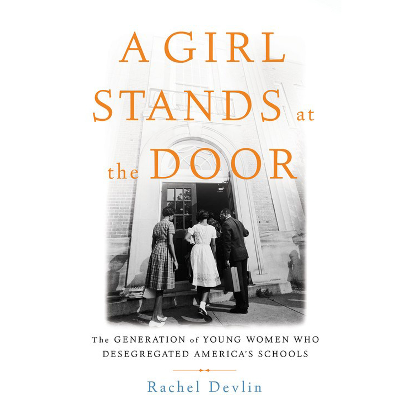 Printable A Girl Stands at the Door: The Generation of Young Women Who Desegregated America's Schools Audiobook Cover Art