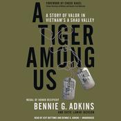 A Tiger among Us: A Story of Valor in Vietnams A Shau Valley Audiobook, by Bennie Adkins