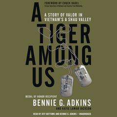 A Tiger among Us: A Story of Valor in Vietnams A Shau Valley Audiobook, by Bennie Adkins, Katie Lamar Jackson
