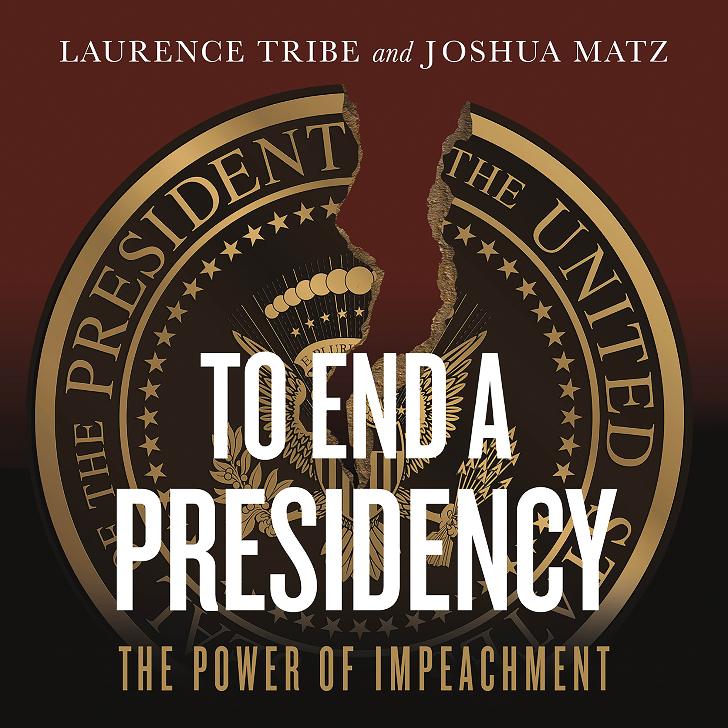Printable To End a Presidency: The Power of Impeachment Audiobook Cover Art