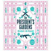 The Presidents Gardens Audiobook, by Muhsin Al-Ramli