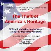 The Theft of America's Heritage: Biblical Foundations under Siege: A Nation's Freedoms Vanishing Audiobook, by Russ Miller