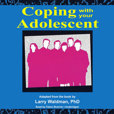 Coping with Your Adolescent Audiobook, by Larry F. Waldman