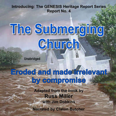 The Submerging Church: Eroded and Made Irrelevant by Compromise Audiobook, by Russ Miller