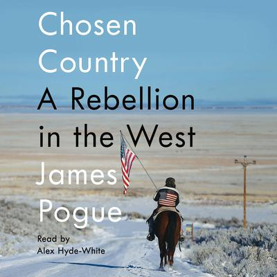 Chosen Country: A Rebellion in the West Audiobook, by James Pogue