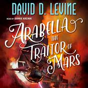 Arabella The Traitor of Mars Audiobook, by David D. Levine