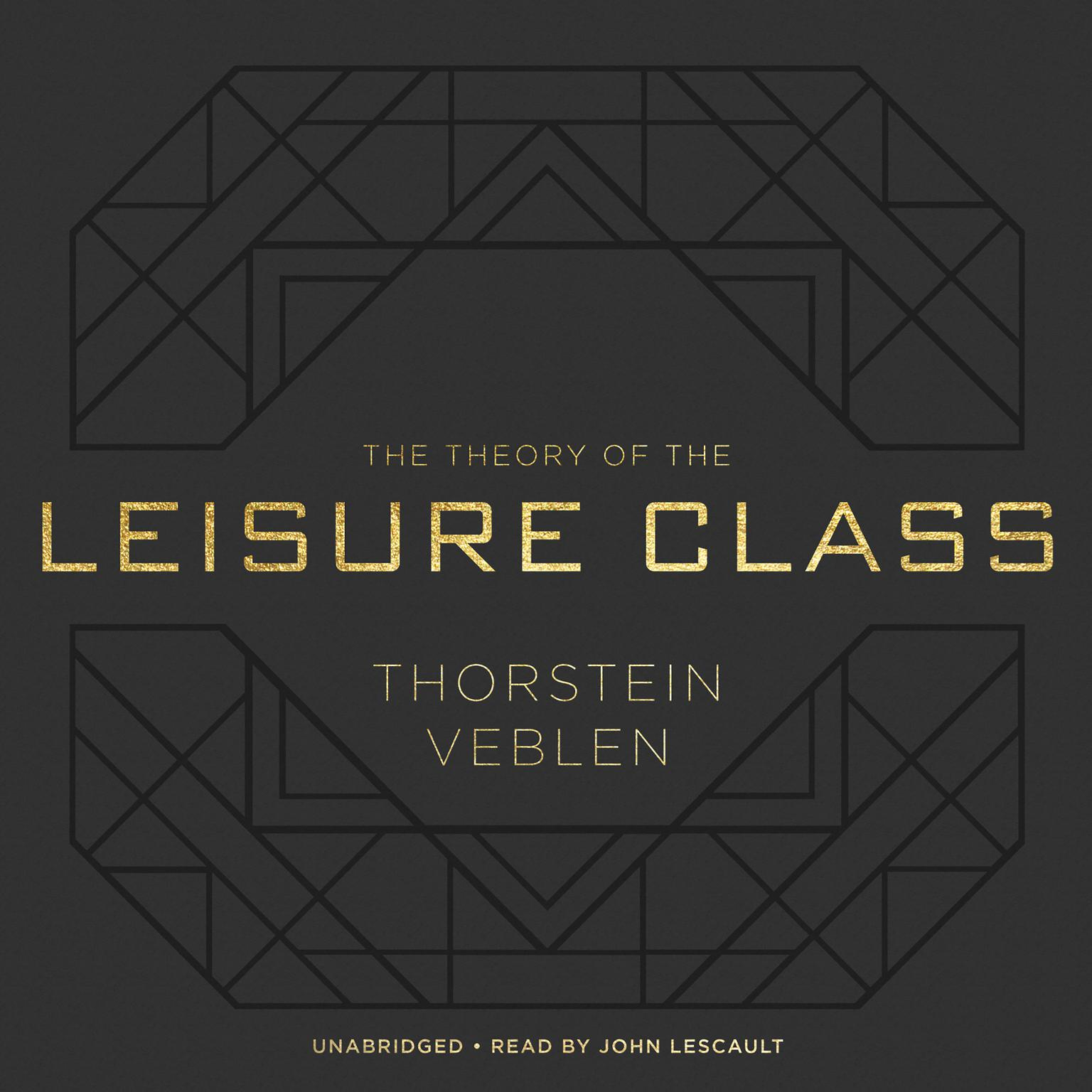 Printable The Theory of the Leisure Class Audiobook Cover Art