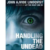Handling the Undead Audiobook, by John Ajvide Lindqvist