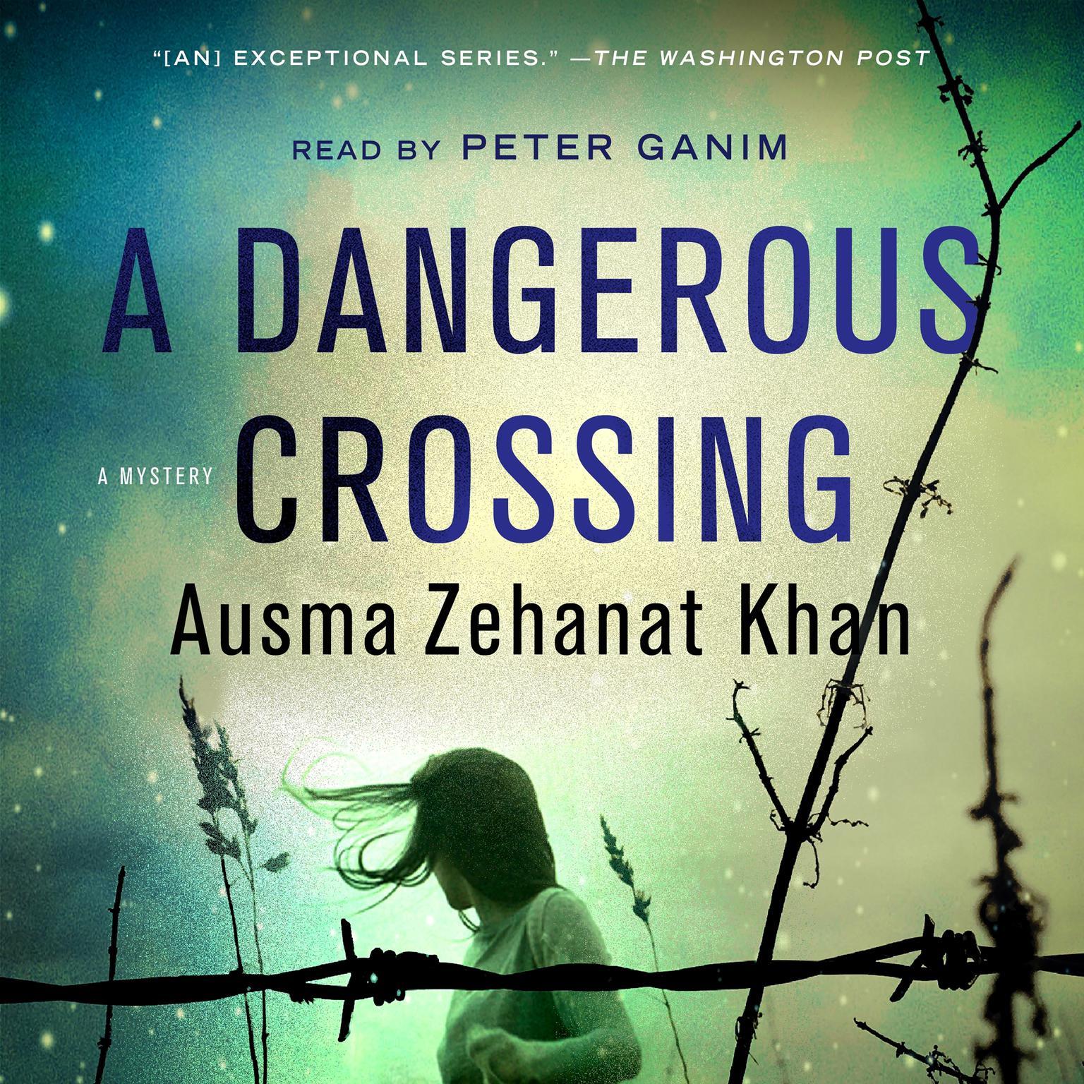 A Dangerous Crossing: A Novel Audiobook, by Ausma Zehanat Khan