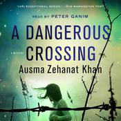 A Dangerous Crossing: A Novel Audiobook, by Ausma Zehanat Khan
