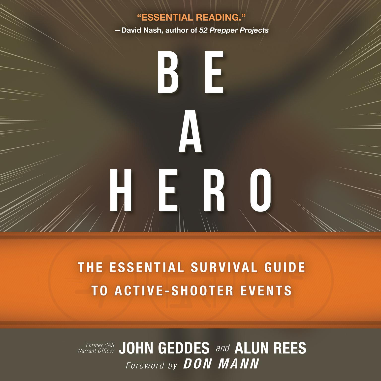 Printable Be a Hero: The Essential Survival Guide to Active-Shooter Events Audiobook Cover Art