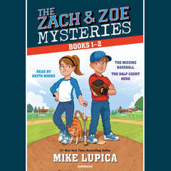 The Zach and Zoe Mysteries: Books 1-2: The Missing Baseball; The Half-Court Hero Audiobook, by Mike Lupica