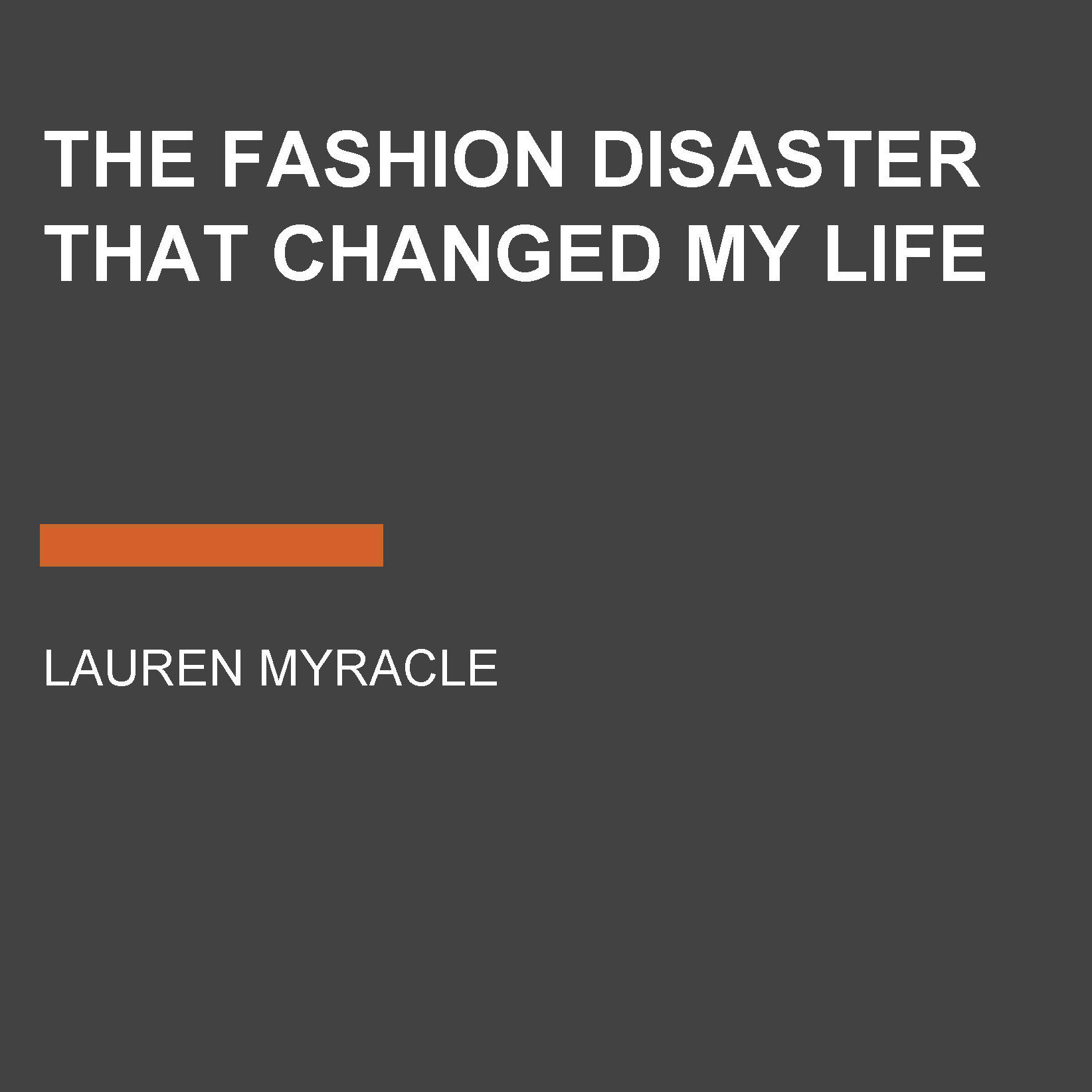 Printable The Fashion Disaster That Changed My Life Audiobook Cover Art