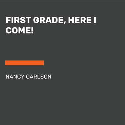 First Grade, Here I Come! Audiobook, by Nancy Carlson
