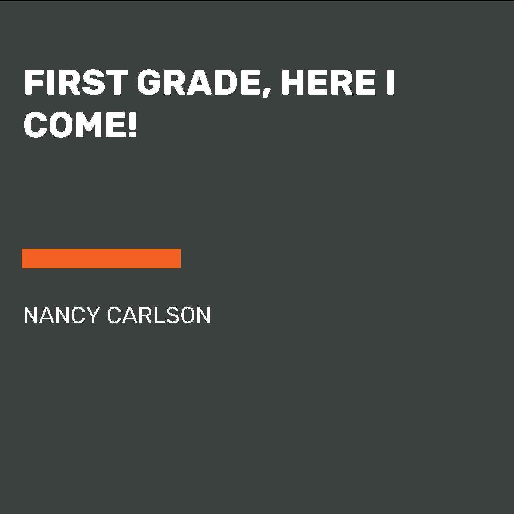 Printable First Grade, Here I Come! Audiobook Cover Art